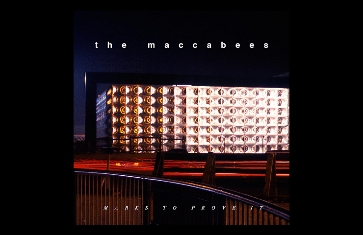 The Maccabees Marks To Prove It