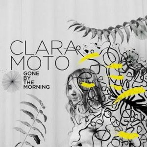 Clara Moto EP Gone by the morning