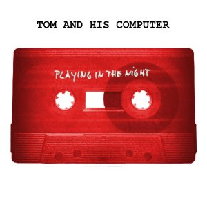 TOM and His Computer playing in the night EP