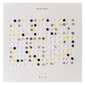 Acid Pauli BLD album ouie003