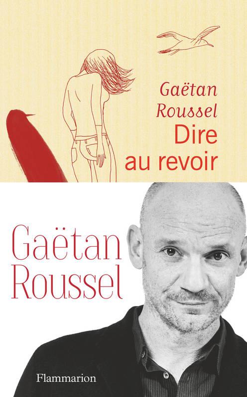 Gaetan Roussel Dire au revoir