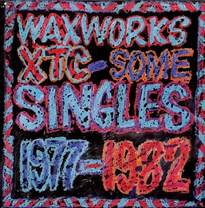 XTC Wax Works singles 1977-1982