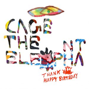 cage-the-elephant-thank-you-happy-birthday-1024x1024