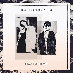Cover Beautiful Despair by Television Personalities