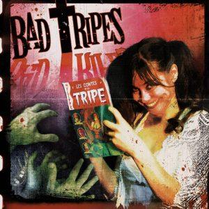bad tripes