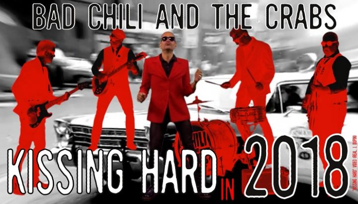 Bad Chili And The Crabs Kissing Hard 2018