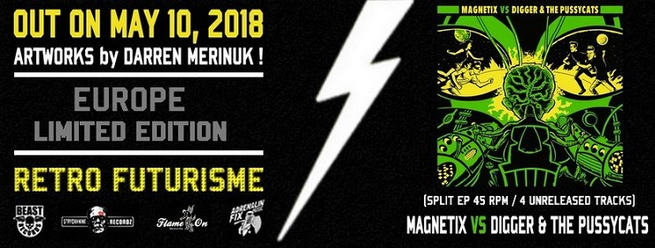 MAGNETIX VS DIGGER & THE PUSSYCATS 45T 4 titres out on may 10th