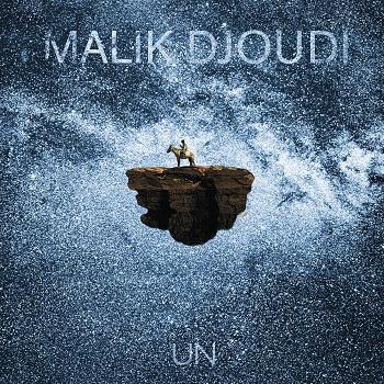 Album Malik Djoudi - Un (sortie avril 2017)