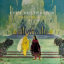 Kyrie Kristmanson mon héroïne EP