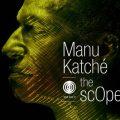 Manu Katché The ScOpe
