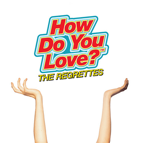 the Regrettes How do you love