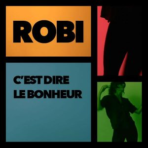 bonheur Robi