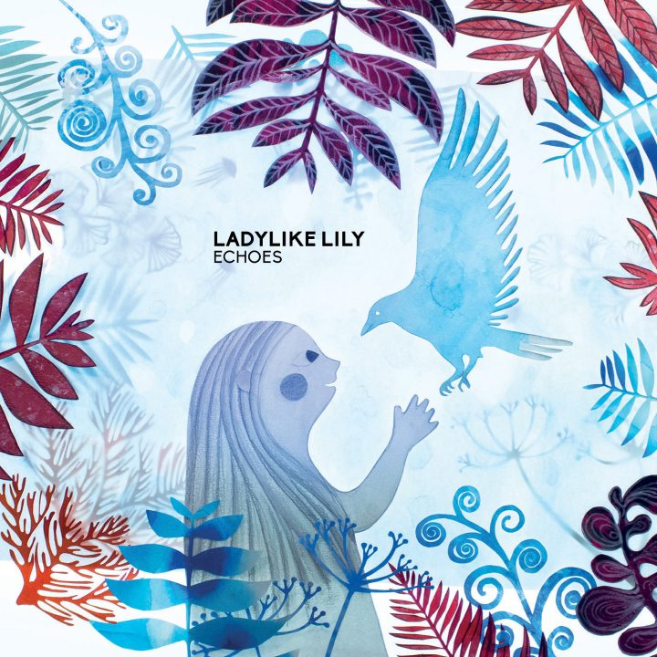 Ladylike Lily - Echoes