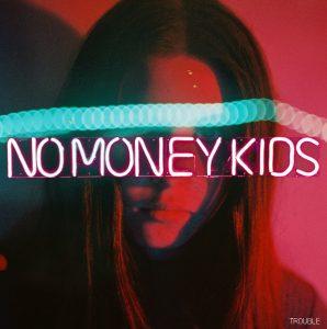 Album No Money Kids - Trouble